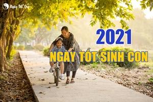 Sinh con năm 2021 chọn ngày nào tốt?