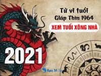 Xem tuổi xông nhà 2021 tốt cho Giáp Thìn 1964